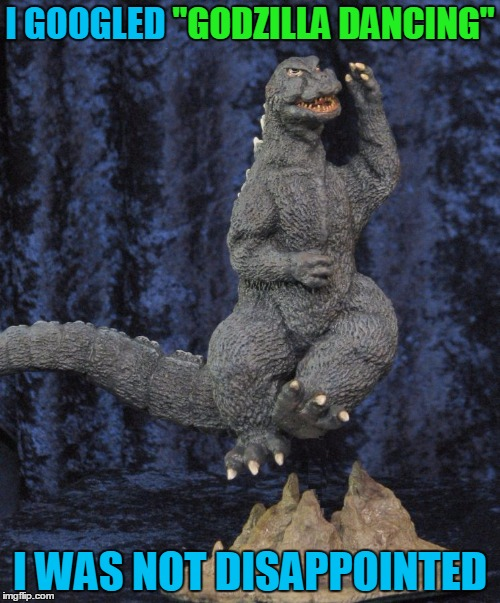 "Tokyo twist | I GOOGLED ""GODZILLA DANCING"" I WAS NOT DISAPPOINTED ""GODZILLA DANCING"" 