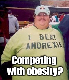 Competing with obesity? | made w/ Imgflip meme maker