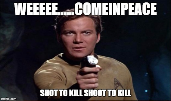 WEEEEE......COMEINPEACE SHOT TO KILL SHOOT TO KILL | made w/ Imgflip meme maker