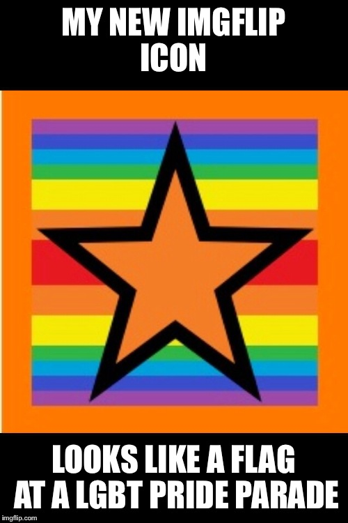 Pride is it's own reward... although I do admit I like getting upvote points | MY NEW IMGFLIP ICON LOOKS LIKE A FLAG AT A LGBT PRIDE PARADE | image tagged in funny memes,lgbt,meme maker,featured,new,latest | made w/ Imgflip meme maker
