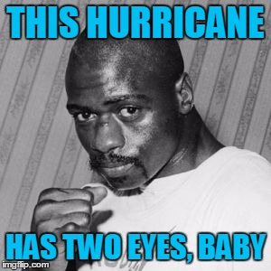 THIS HURRICANE HAS TWO EYES, BABY | made w/ Imgflip meme maker