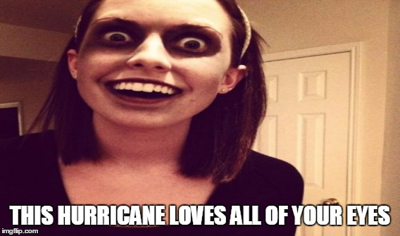 THIS HURRICANE LOVES ALL OF YOUR EYES | made w/ Imgflip meme maker