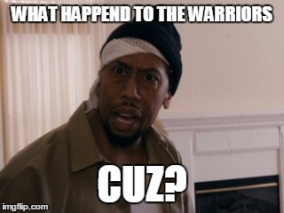 WHAT HAPPEND TO THE WARRIORS CUZ? | image tagged in what happen furniture cuz | made w/ Imgflip meme maker