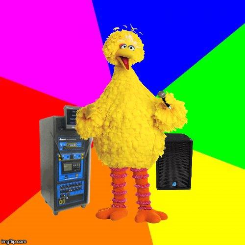 Wrong lyrics karaoke big bird Blank Template - Imgflip