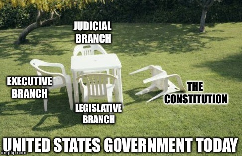 We 'The People' Will Rebuild...  |  JUDICIAL BRANCH; THE CONSTITUTION; EXECUTIVE BRANCH; LEGISLATIVE BRANCH; UNITED STATES GOVERNMENT TODAY | image tagged in we will rebuild,constitution,america,government,we the people,political meme | made w/ Imgflip meme maker