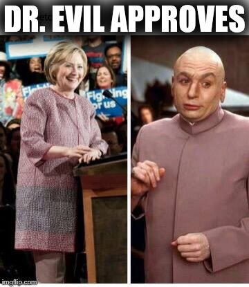 Seal of... | DR. EVIL APPROVES | image tagged in doctor evil,hillary clinton,dress,inequality,election 2016,austin powers | made w/ Imgflip meme maker