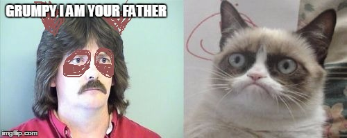 Grumpy Cats Father | GRUMPY I AM YOUR FATHER | image tagged in memes,grumpy cats father,grumpy cat | made w/ Imgflip meme maker