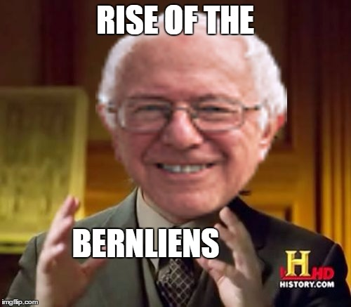 RISE OF THE BERNLIENS | made w/ Imgflip meme maker
