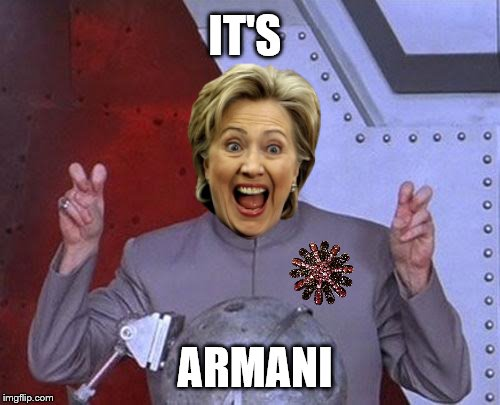 It's what the well-dressed super villians are wearing this year.  | IT'S ARMANI | image tagged in memes,dr evil laser | made w/ Imgflip meme maker