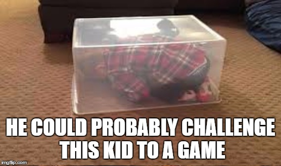 HE COULD PROBABLY CHALLENGE THIS KID TO A GAME | made w/ Imgflip meme maker