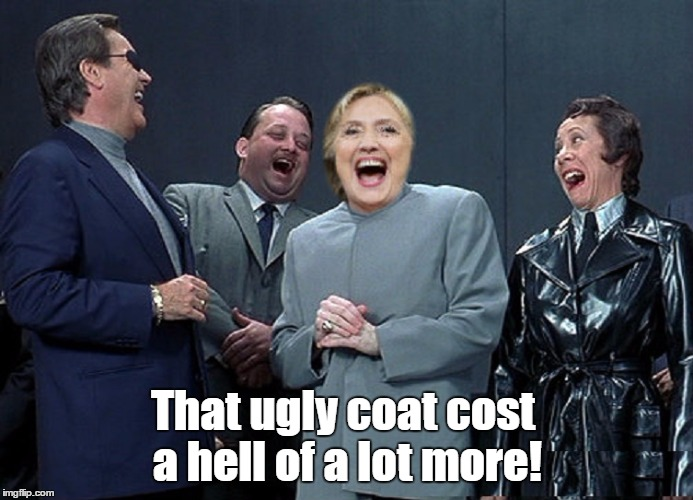 That ugly coat cost a hell of a lot more! | made w/ Imgflip meme maker