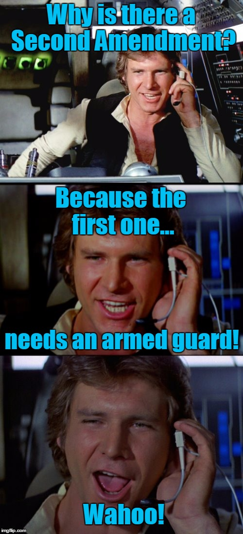 Why is there a Second Amendment? needs an armed guard! Because the first one... Wahoo! | made w/ Imgflip meme maker