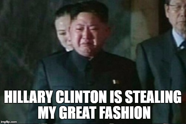 HILLARY CLINTON IS STEALING MY GREAT FASHION | made w/ Imgflip meme maker