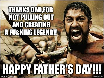 163yen happy father's day to all you mudaphuckas!! imgflip