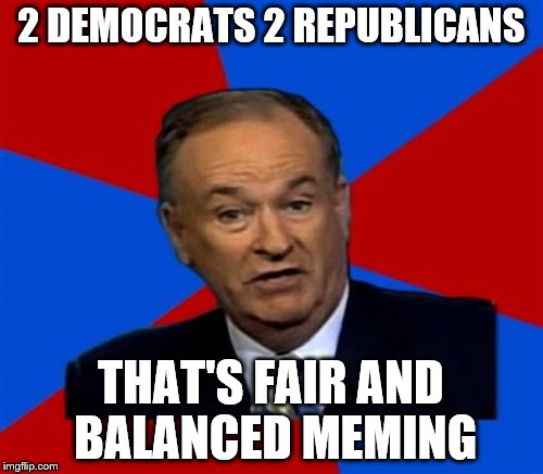 2 DEMOCRATS 2 REPUBLICANS THAT'S FAIR AND BALANCED MEMING | made w/ Imgflip meme maker