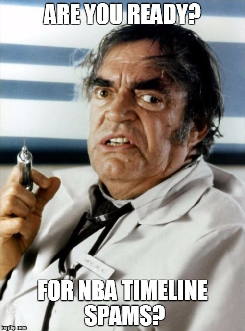 Cannonball Run Doctor Syringe | ARE YOU READY? FOR NBA TIMELINE SPAMS? | image tagged in cannonball run doctor syringe | made w/ Imgflip meme maker