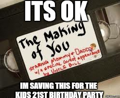 worth every penny | ITS OK IM SAVING THIS FOR THE KIDS 21ST BIRTHDAY PARTY | image tagged in memes,bad luck brian,birthday,21,first world problems | made w/ Imgflip meme maker