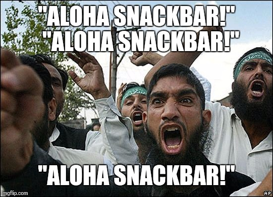 "Maybe they just want a hot dog!... |  ""ALOHA SNACKBAR!""  ""ALOHA SNACKBAR!""; ""ALOHA SNACKBAR!"" 