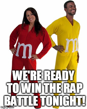 WE'RE READY TO WIN THE RAP BATTLE TONIGHT! | made w/ Imgflip meme maker