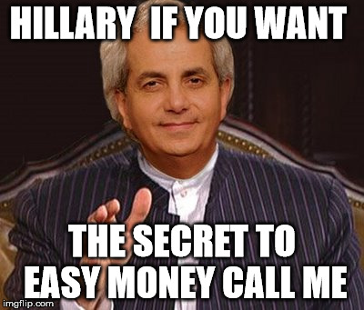 HILLARY  IF YOU WANT THE SECRET TO EASY MONEY CALL ME | made w/ Imgflip meme maker