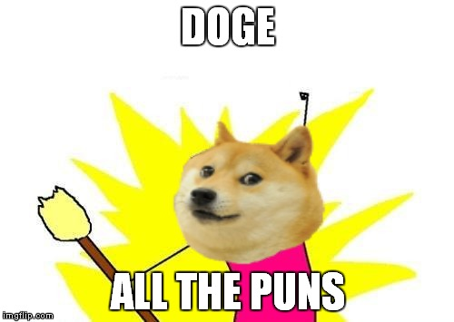 DOGE ALL THE PUNS | made w/ Imgflip meme maker