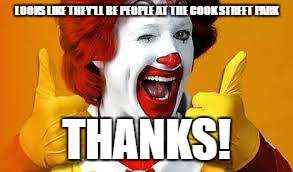 GOING BONKERS FOR BRIAN | LOOKS LIKE THEY'LL BE PEOPLE AT THE COOK STREET PARK THANKS! | image tagged in mcdonalds,park,playground,city council | made w/ Imgflip meme maker
