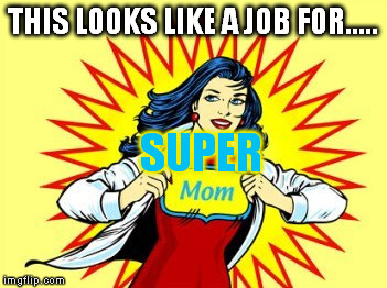 THIS LOOKS LIKE A JOB FOR..... SUPER | made w/ Imgflip meme maker