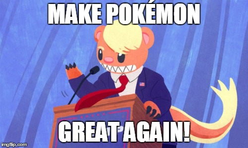 First, Japan Makes A Weird Trump YouTube Video and Now Nintendo Decides To Model A Pokémon After Him... |  MAKE POKÉMON; GREAT AGAIN! | image tagged in memes,funny,japan,donald trump,pokemon,yungoos | made w/ Imgflip meme maker