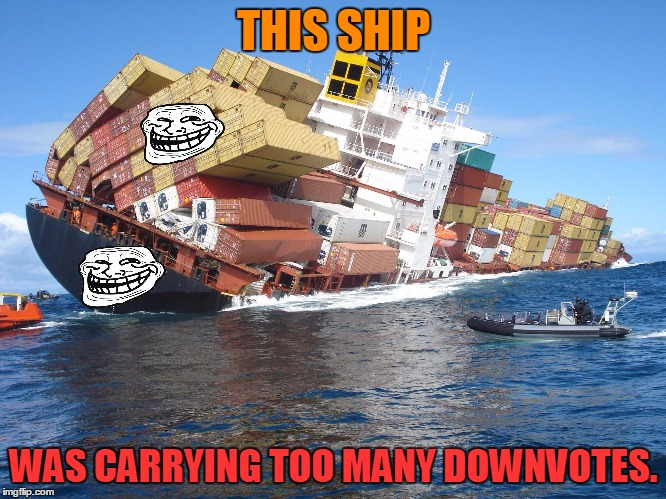THIS SHIP WAS CARRYING TOO MANY DOWNVOTES. | made w/ Imgflip meme maker