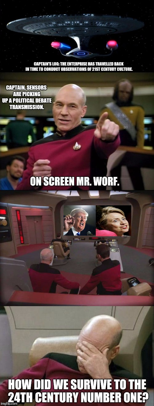 Loss of enthusiasm... | CAPTAIN'S LOG: THE ENTERPRISE HAS TRAVELLED BACK IN TIME TO CONDUCT OBSERVATIONS OF 21ST CENTURY CULTURE. CAPTAIN. SENSORS ARE PICKING UP A  | image tagged in picard,trump,hillary,captain picard facepalm | made w/ Imgflip meme maker