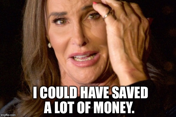 I COULD HAVE SAVED A LOT OF MONEY. | made w/ Imgflip meme maker