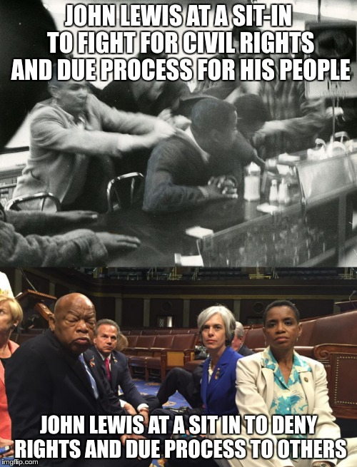 I guess it depends on who's rights you are fighting for | JOHN LEWIS AT A SIT-IN TO FIGHT FOR CIVIL RIGHTS AND DUE PROCESS FOR HIS PEOPLE JOHN LEWIS AT A SIT IN TO DENY RIGHTS AND DUE PROCESS TO OTH | image tagged in john lewis,house sit 101,hypocrite | made w/ Imgflip meme maker