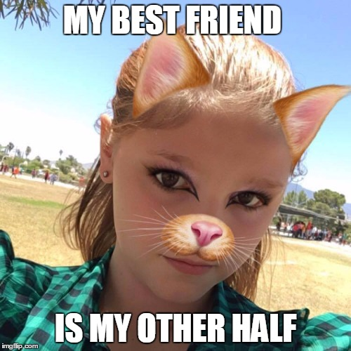 My Girl | MY BEST FRIEND IS MY OTHER HALF | image tagged in my girl | made w/ Imgflip meme maker