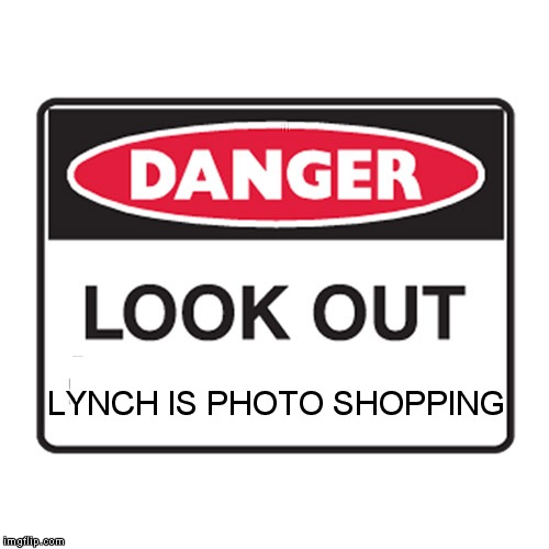 LYNCH IS PHOTO SHOPPING | made w/ Imgflip meme maker