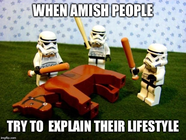 WHEN AMISH PEOPLE TRY TO  EXPLAIN THEIR LIFESTYLE | made w/ Imgflip meme maker