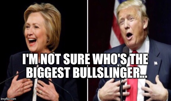 I'M NOT SURE WHO'S THE BIGGEST BULLSLINGER... | made w/ Imgflip meme maker