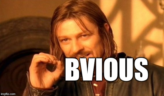 One Does Not Simply Meme | BVIOUS | image tagged in memes,one does not simply | made w/ Imgflip meme maker