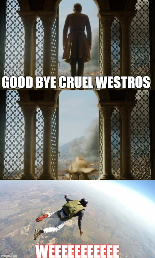 finally | GOOD BYE CRUEL WESTROS WEEEEEEEEEEE | image tagged in game of thrones,cersei,lannister,ned stark | made w/ Imgflip meme maker