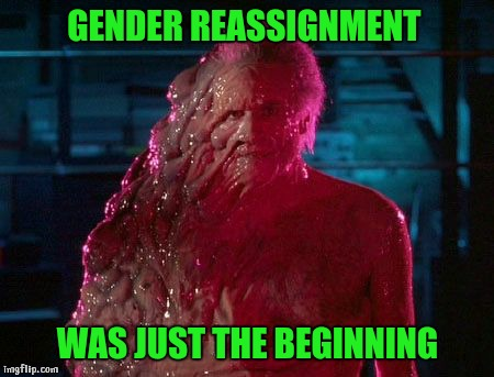 Lovecraftian Trannys | GENDER REASSIGNMENT WAS JUST THE BEGINNING | image tagged in from beyond,transgender,lovecraft,freak,monster | made w/ Imgflip meme maker