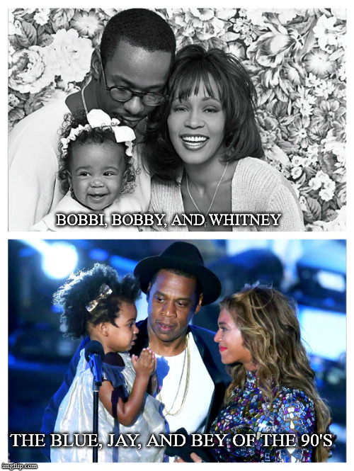 BOBBI, BOBBY, AND WHITNEY THE BLUE, JAY, AND BEY OF THE 90'S | image tagged in back in the day | made w/ Imgflip meme maker