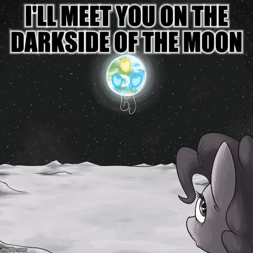 I'LL MEET YOU ON THE DARKSIDE OF THE MOON | made w/ Imgflip meme maker