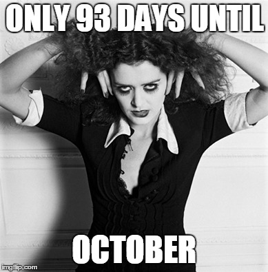 ONLY 93 DAYS UNTIL OCTOBER | image tagged in halloween,rockyhorror,magenta,october | made w/ Imgflip meme maker
