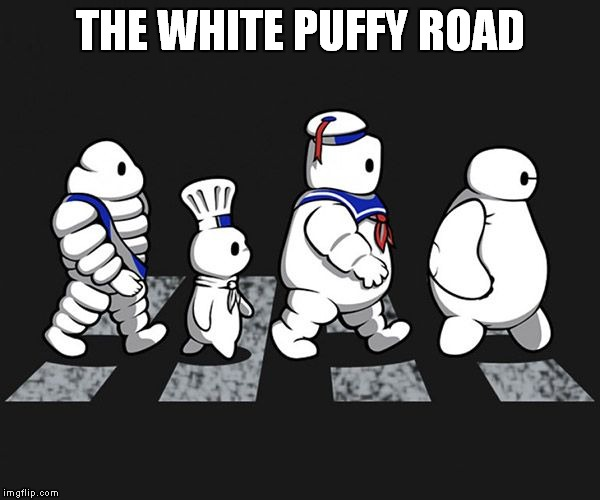 Somebody needs to make this movie lol! |  THE WHITE PUFFY ROAD | image tagged in the beatles,abbey road,stay puft marshmallow man,pilsbury doughboy,big hero 6,michelin man | made w/ Imgflip meme maker