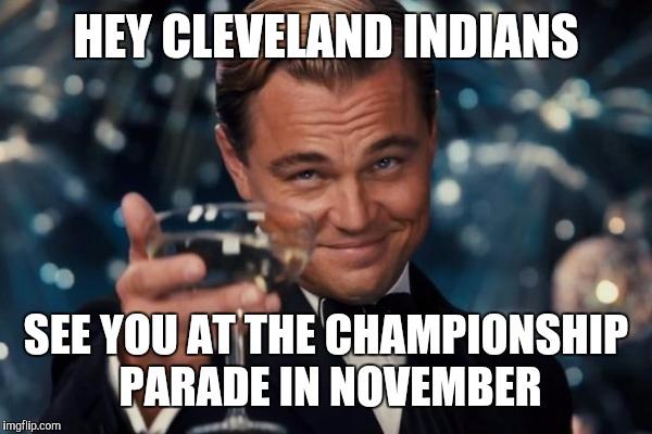 16oxqx leonardo dicaprio cheers meme imgflip,Cleveland Indians Meme