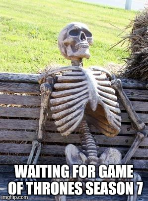 Image result for waiting for game of thrones meme
