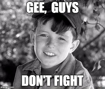 beave | GEE,  GUYS DON'T FIGHT | image tagged in beave | made w/ Imgflip meme maker