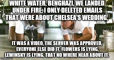 WHITE WATER, BENGHAZI, WE LANDED UNDER FIRE, I ONLY DELETED EMAILS THAT WERE ABOUT CHELSEA'S WEDDING, IT WAS A VIDEO, THE SERVER WAS APPROVE | made w/ Imgflip meme maker