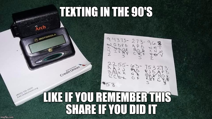 90's texting |  TEXTING IN THE 90'S; LIKE IF YOU REMEMBER THIS    SHARE IF YOU DID IT | image tagged in texting,90s kids | made w/ Imgflip meme maker
