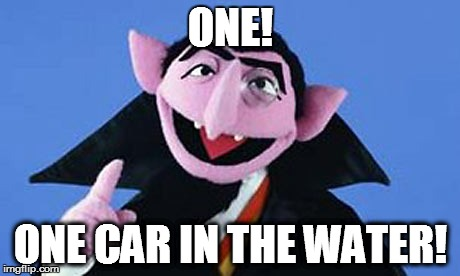 Muppets | ONE! ONE CAR IN THE WATER! | image tagged in muppets | made w/ Imgflip meme maker