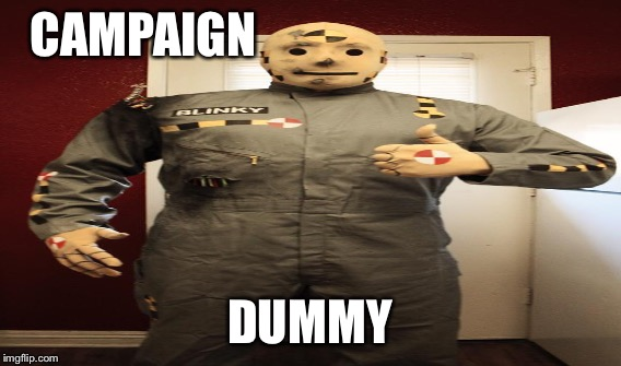 CAMPAIGN DUMMY | made w/ Imgflip meme maker